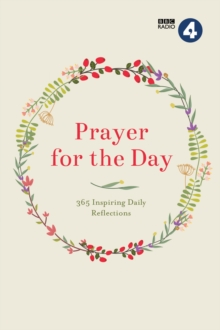 Prayer for the Day: 365 Inspiring Daily Reflections, Hardback Book