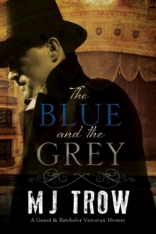 The Blue and the Grey : A Victorian Mystery, Hardback Book