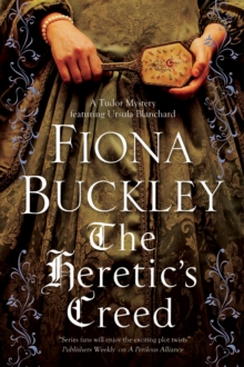 The Heretic's Creed : An Elizabethan Mystery, Hardback Book