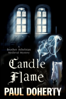 Candle Flame : A Novel of Mediaeval London Featuring Brother Athelstan, Paperback Book