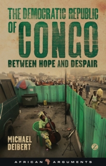 The Democratic Republic of Congo : Between Hope and Despair, Paperback Book
