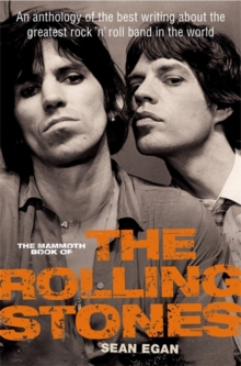 The Mammoth Book of the Rolling Stones : An Anthology of the Best Writing About the Greatest Rock and Roll Band in the World, Paperback Book