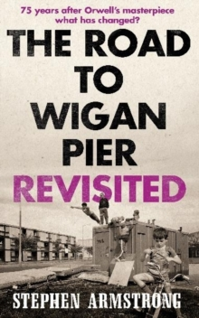 The Road to Wigan Pier Revisited, Paperback Book
