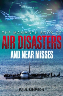 The Mammoth Book of Air Disasters and Near Misses, Paperback Book