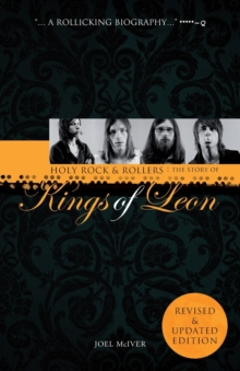 Holy Rock 'n' Rollers : The Story of the Kings of Leon, Paperback Book