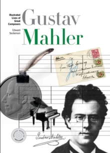 New Illustrated Lives of Great Composers : Mahler, Paperback Book