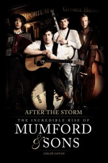 The Incredible Rise of Mumford & Sons, Paperback Book