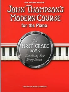 John Thompson's Modern Course First Grade - Book Only (New Edition), Paperback Book