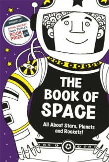 The Book of Space : All About Stars, Planets and Rockets!, Paperback Book