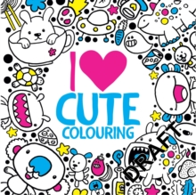 I HEART CUTE COLOURING, Paperback Book
