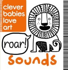 Clever Babies Love Art : Sounds, Board book Book