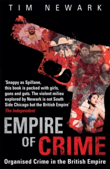 Empire of Crime : Organised Crime in the British Empire, Paperback Book