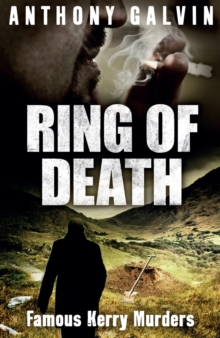 Ring of Death : Famous Kerry Murders, Paperback Book