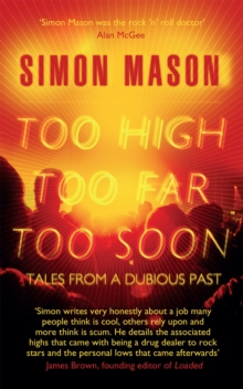 Too High, Too Far, Too Soon : Tales from a Dubious Past, Paperback Book