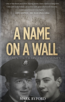 A Name on a Wall : Two Men, Two Wars, Two Destinies, Hardback Book