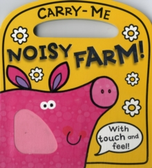 Carry-Me Noisy Farm, Board book Book