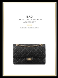 Bag : The Ultimate Fashion Accessory, Paperback Book