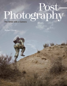 Post-Photography : The Artist with a Camera, Hardback Book