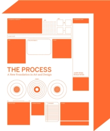 The Process : A New Foundation in Art and Design, Paperback Book