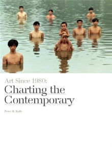 Art Since 1980 : Charting the Contemporary, Paperback Book