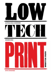Low-Tech Print : Contemporary Hand-Made Printing, Paperback Book