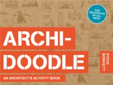 The Archidoodle : An Architect's Activity Book, Paperback Book