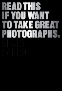 Read This If You Want to Take Great Photographs, Paperback Book