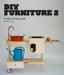 DIY Furniture 2 : A Step-by-step Guide, Paperback Book
