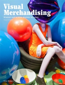 Visual Merchandising: Windows and in-Store Displays for Retail, Paperback Book