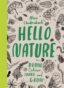 Hello Nature: Draw, Collect, Make and Grow, Paperback Book