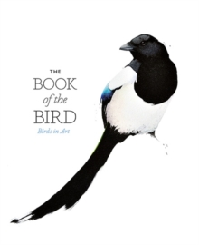 The Book of the Bird : Birds in Art, Paperback Book