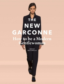 The New Garconne: How to be a Modern Gentlewoman, Hardback Book