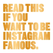 Read This If You Want to be Instagram Famous, Paperback Book
