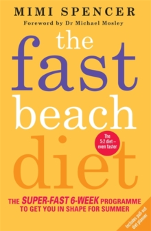 The Fast Beach Diet : The Super-Fast 6-Week Programme to Get You in Shape for Summer, Paperback Book