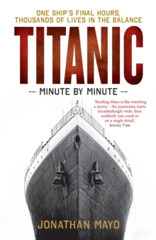 Titanic : Minute by Minute, Paperback Book
