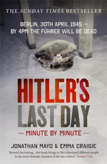 Hitler'S Last Day : Minute by Minute, Paperback Book