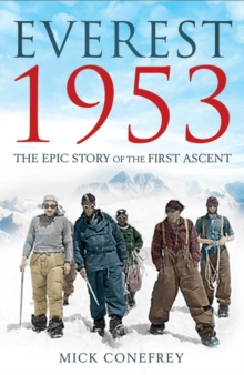 Everest 1953 : The Epic Story of the First Ascent, Paperback Book