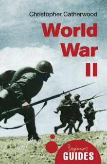 World War II : A Beginner's Guide, Paperback Book