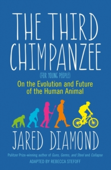 The Third Chimpanzee : On the Evolution and Future of the Human Animal, Paperback Book