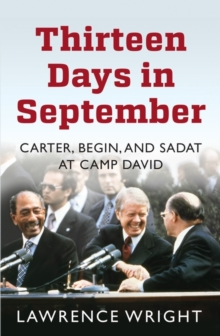 Thirteen Days in September : The Dramatic Story of the Struggle for Peace in the Middle East, Paperback Book
