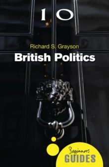 British Politics : A Beginner's Guide, Paperback Book