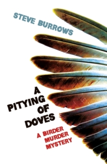 A Pitying of Doves : Birder Murder Mystery 2, Paperback Book