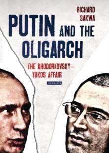 Putin and the Oligarch : The Khodorkovsky-Yukos Affair, Hardback Book