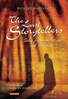 The Last Storytellers : Tales from the Heart of Morocco, Paperback Book
