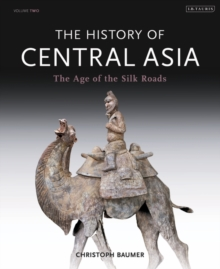 The History of Central Asia : The Age of the Silk Roads, Hardback Book
