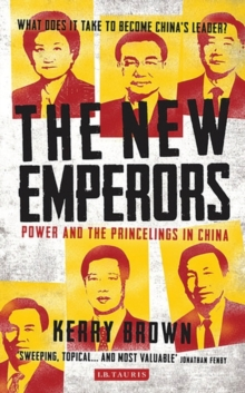The New Emperors : Power and the Princelings in China, Hardback Book
