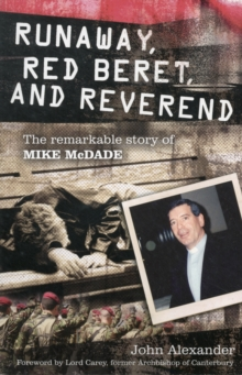 Runaway, Red Beret, and Reverend : The Remarkable Story of Mike McDade, Paperback Book