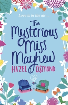 The Mysterious Miss Mayhew : A Heartfelt Romantic Comedy, Paperback Book