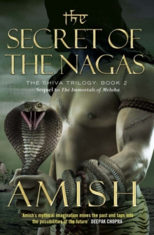 The Secret of the Nagas : The Shiva Trilogy Book 2, Paperback Book