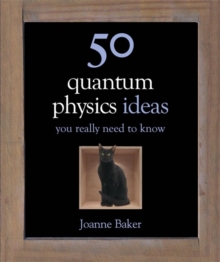 50 Quantum Physics Ideas You Really Need to Know, Hardback Book